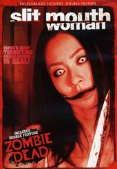Slit-Mouthed Woman / Zombie Dead