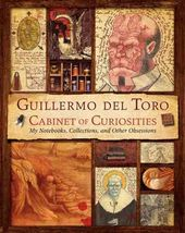 Guillermo Del Toro Cabinet of Curiosities: My
