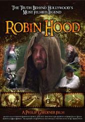 Robin Hood: The Truth Behind Hollywood's Most