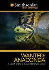 Smithsonian Networks - Wanted: Anaconda