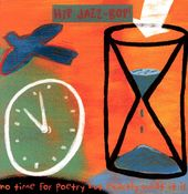 Hip Jazz Bop: No Time for Poetry But Exactly What
