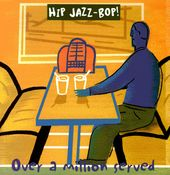 Hip Jazz Bop: Over a Million Served