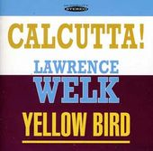 Calcutta! / Yellow Bird