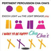 Pertinent Percussion Cha Cha's / I Want to Be