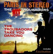 Paris In Stereo / The Troubadors Take You Dancing