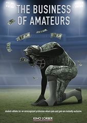 The Business of Amateurs [NCAA Documentary]