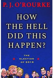 How the Hell Did This Happen?: The Election of
