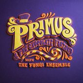 Primus & The Chocolate Factory With The Fungi