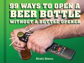99 Ways to Open a Beer Bottle Without a Bottle