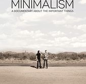 Minimalism: A Documentary About the Important