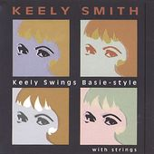 Keely Swings Basie Style...With Strings