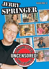 Jerry Springer - Undressed, Unleashed and