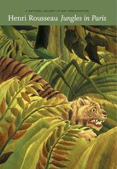 Art - Henri Rousseau: Jungles in Paris