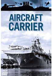 The War File: Aircraft Carrier (3-DVD)