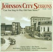 The Johnson City Sessions 1928-1929: Can You Sing
