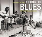 The Roots of It All: Acoustic Blues - The