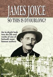 James Joyce - So This is Dyoublong?