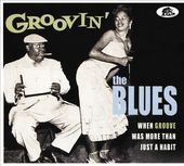 Groovin' the Blues: When Groove Was More Than