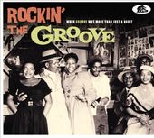 Rockin' the Groove: When Groove Was More Than
