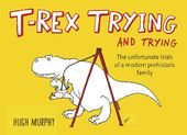 T-Rex Trying and Trying: The Unfortunate Trials