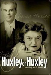 Huxley on Huxley: The Life of Laura & Aldous