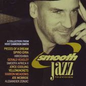 Smooth Jazz Television: A Collection From Host