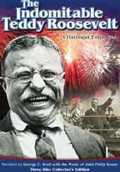 Teddy Roosevelt - The Indomitable Teddy Roosevelt
