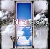 Clear Blue Tuesday [Soundtrack for the Original