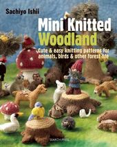 Mini Knitted Woodland: Cute & Easy Knitting