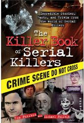 The Killer Book of Serial Killers: Incredible