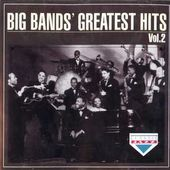 Big Bands' Greatest Hits, Volume 2 [Import]
