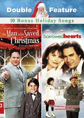 The Man Who Saved Christmas / Borrowed Hearts