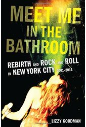 Meet Me in the Bathroom: Rebirth and Rock and