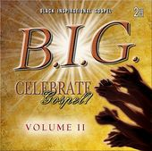 B.I.G. Celebrate Gospel, Volume 2 (2-CD)