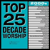 Top 25 Decade Worship: 2000s (2-CD)