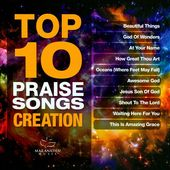 Top 10 Praise Songs: Creation