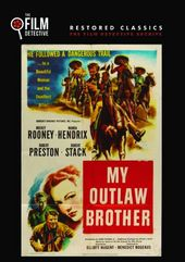 My Outlaw Brother (The Film Detective Restored