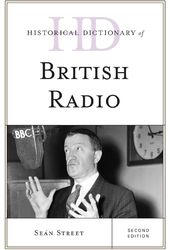 Historical Dictionary of British Radio