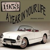 A Year In Your Life: 1953 (2-CD)