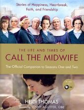 Call the Midwife - The Life and Times of Call the