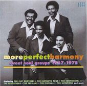 More Perfect Harmony: Sweet Soul Groups 1967-1975