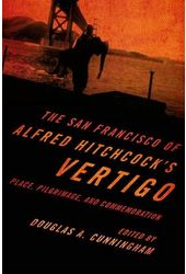 The San Francisco of Alfred Hitchcock's Vertigo: