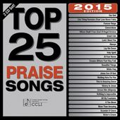Top 25 Praise Songs 2015 (2-CD)
