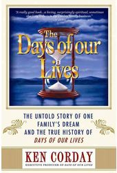 The Days of Our Lives: The True Story of One