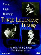 Three Legendary Tenors: Caruso, Gigli, and