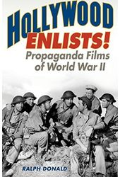 Hollywood Enlists!: Propaganda Films of World War