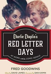Charlie Chaplin's Red Letter Days: At Work With