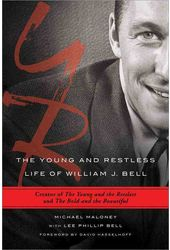 The Young and Restless Life of William J. Bell: