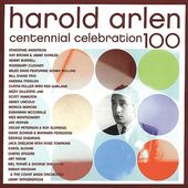 Harold Arlen Centennial Celebration (2-CD)