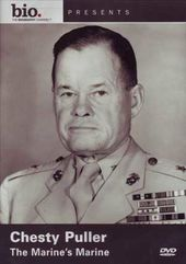 A&E Biography: Chesty Puller - The Marine's Marine